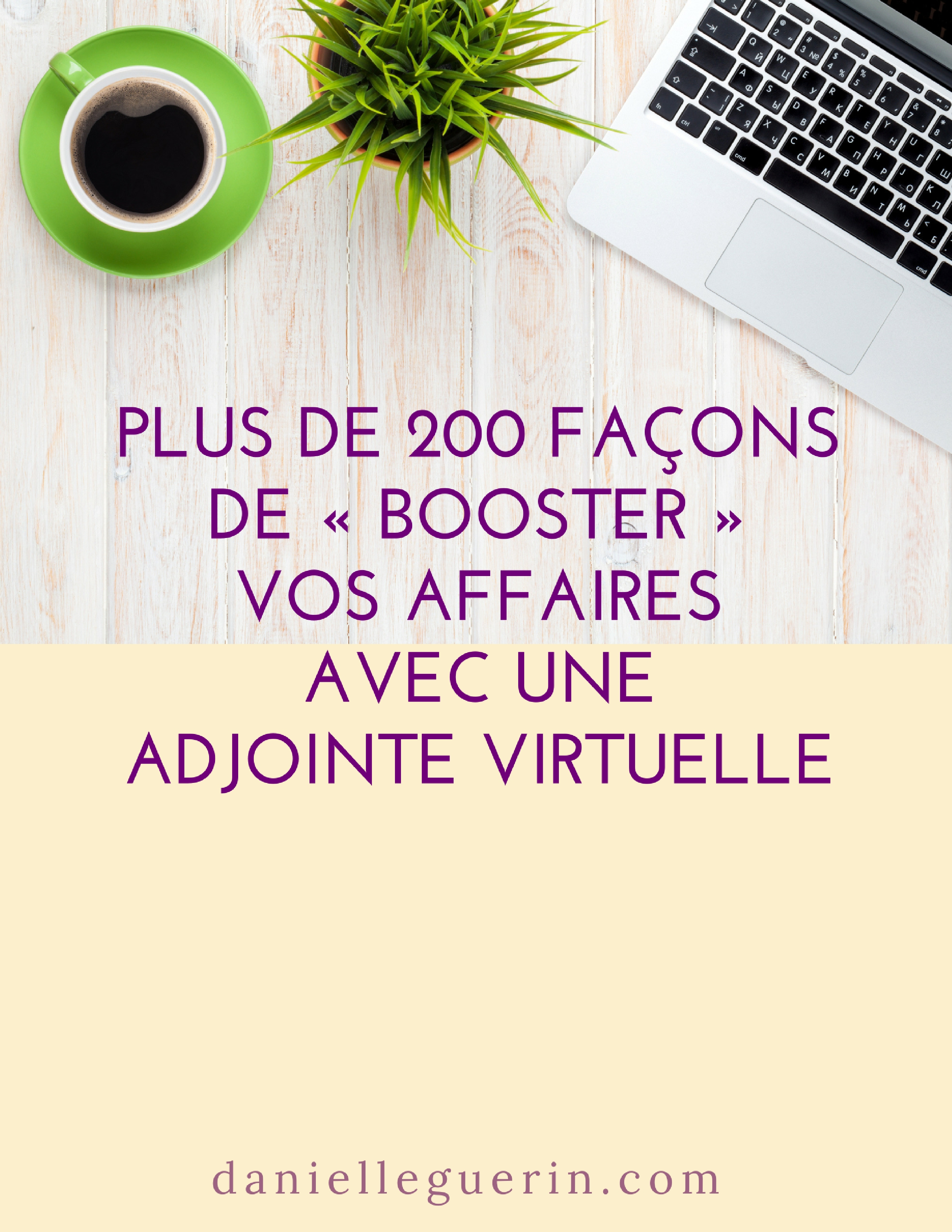 EBOOK GRATUITPlus de 200 façons de « booster » vos affaires avec une adjointe virtuelle.