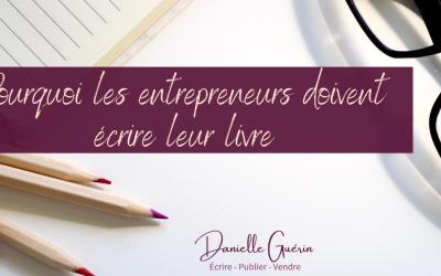 Pourquoi les entrepreneurs doivent écrire leur livre