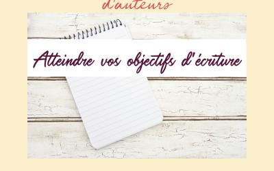 Comment atteindre vos objectifs d'écriture | 010
