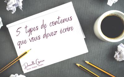 5 types de contenus que vous devez écrire