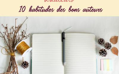 10 habitudes des bons auteurs | 014